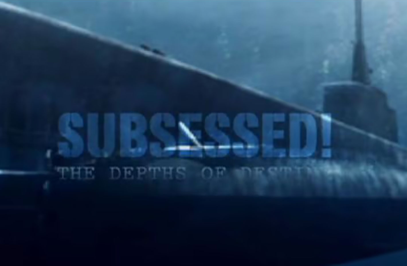 SUBSESSED! The Depths of Destiny
